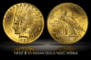 1932 $10 Indian Gold NGC MS64