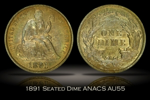 1891 Seated Dime ANACS AU55