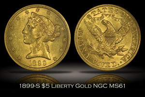1899-S $5 Liberty Head Gold NGC MS61