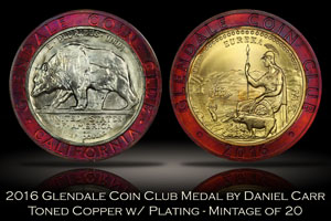 2016 Glendale Coin Club Toned/Plated Medal by Daniel Carr
