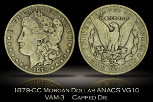 1879-CC Morgan Dollar Capped Die VAM-3 ANACS VG10