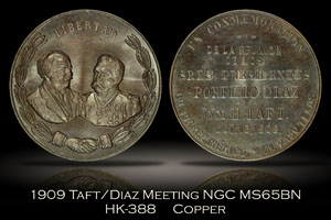1909 Taft/Diaz Meeting HK-388 Spanish Reverse NGC MS65BN