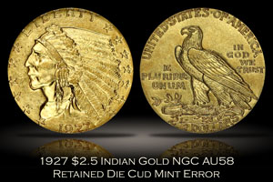 1927 $2.5 Indian Gold NGC AU58 Retained Die Cud Error