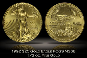 1992 $25 Gold Eagle 1/2 oz. Fine PCGS MS68