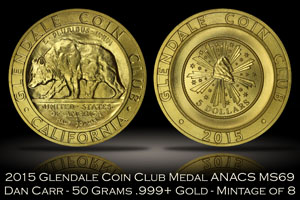 2015 Glendale Coin Club Gold Medal by Daniel Carr ANACS MS69
