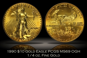 1990 $10 Gold Eagle 1/4 oz PCGS MS69 OGH