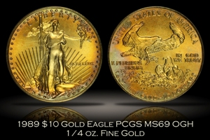 1989 $10 Gold Eagle 1/4 oz PCGS MS69 OGH